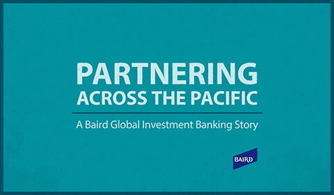 Video Thumbnail: Aqua background, Partnering Across the Pacific | A Baird Global Investment Banking Story [Baird logo]