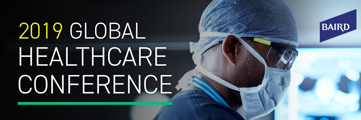 Global Healthcare Conference - 2019 | Baird Conferences