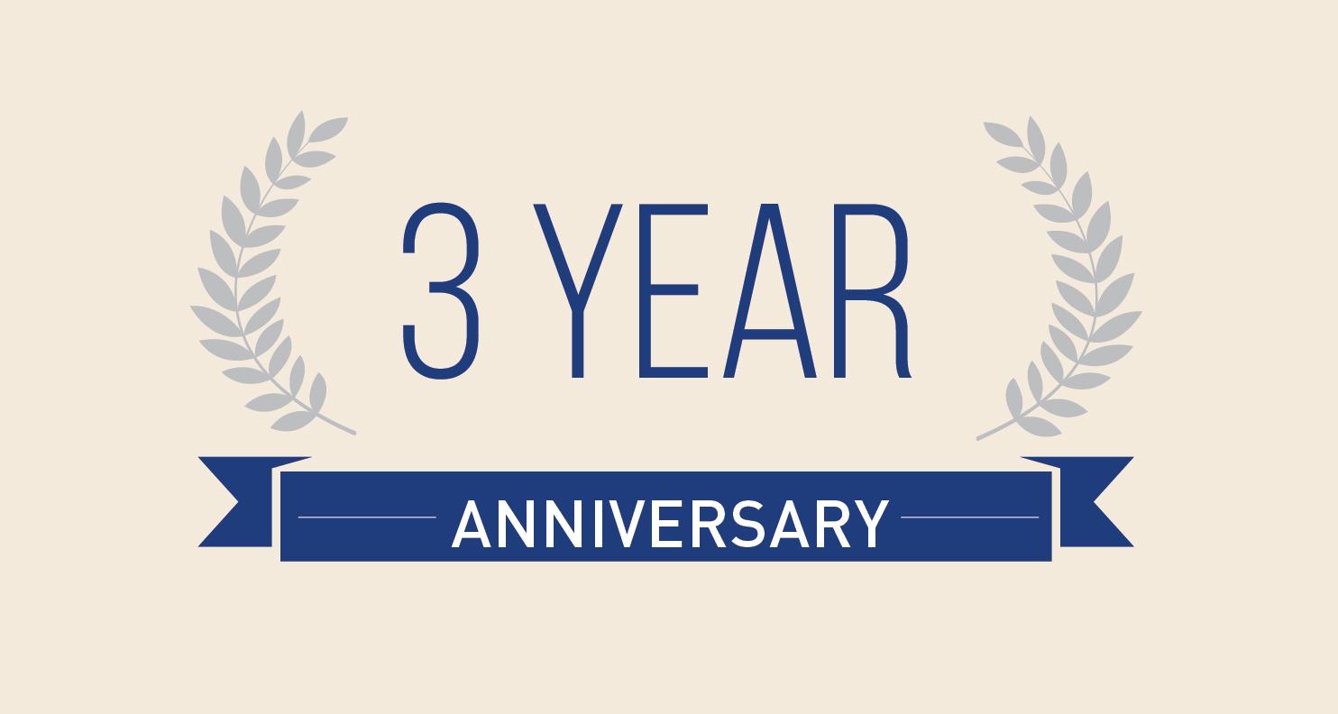 Three Year Anniversary