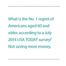 Biggest regret - not saving more money.