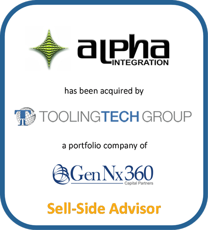 Alpha Integration has been acquired by Tooling Tech Group a portfolio company of GenNX360 Capital Partners | Sell-Side Advisor