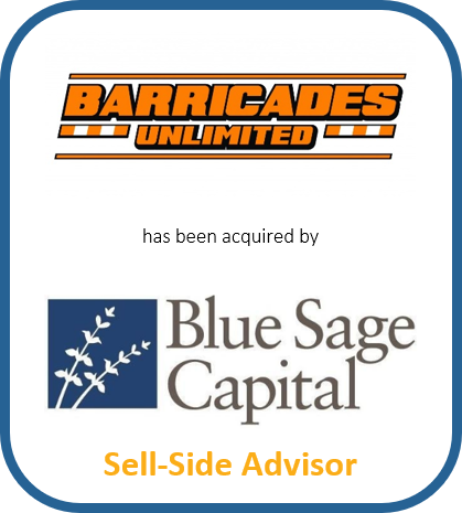 Barricades Unlimited has been acquired by Blue Sage Capital | Sell-Side Advisor
