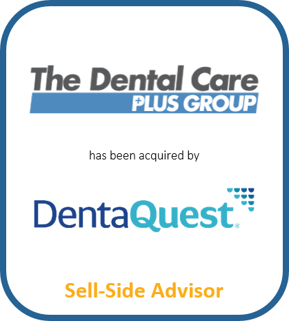 The Dental Care Plus Group has been acquired by DentaQuest | Sell-Side Advisor