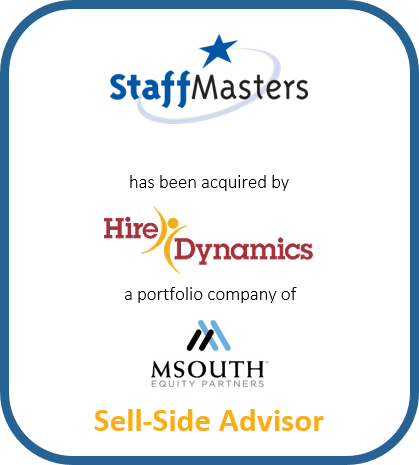 StaffMasters has been acquired by Hire Dynamics a portfolio company of MSOUTH Equity Partners | Sell-Side Advisor